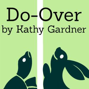 Do-Over, Kathy Gardner Author, Cheri Gardner Narrator