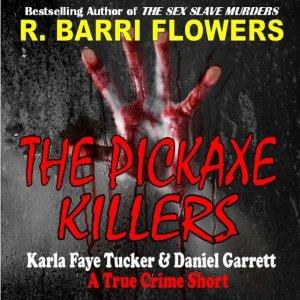 The Pickaxe Killers, R. Barri Flowers Author, Cheri Gardner Narrator