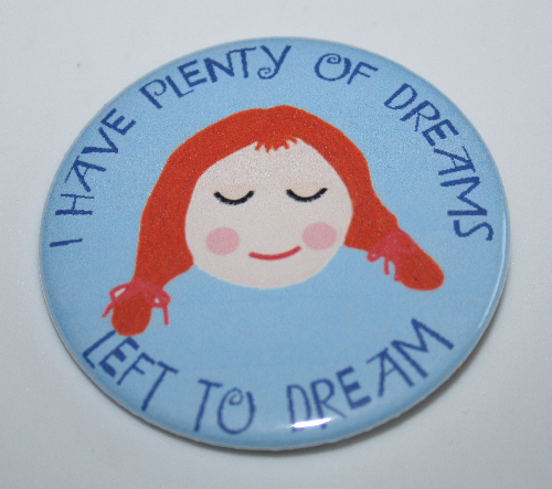 I have plenty of dreams left to dream Misfit Doll art pin