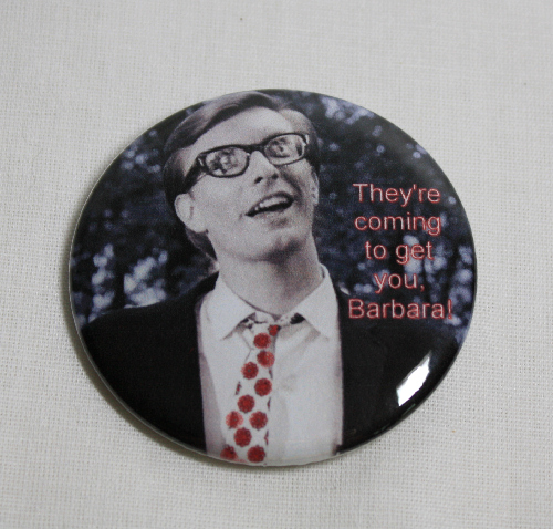 THEY'RE COMING TO GET YOU BARBARA MAGNET Night of the Living Dead