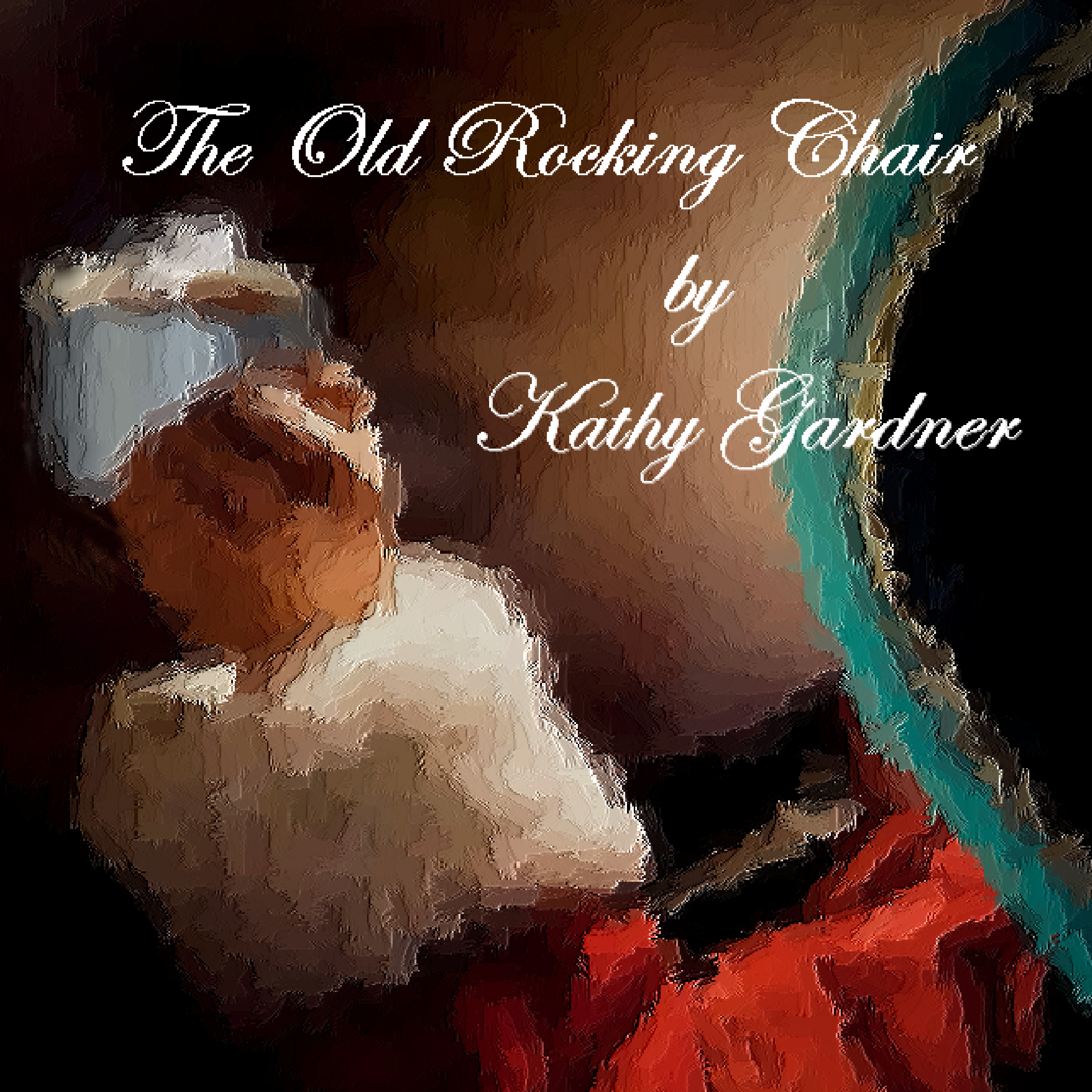 The Old Rocking Chair, Kathy Gardner Author, Cheri Gardner Narrator