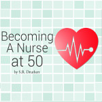 Becoming a Nurse at 50, S.R. Druthert - Author, Cheri Gardner Narrator