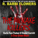 The Pickaxe Killers, R. Barri Flowers Author, Cheri Gardner Narrator