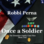 Once a Soldier by Robbi Perna, Narrated by Cheri Gardner